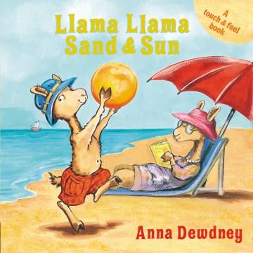 Llama Llama sand & sun - Anna Dewdney