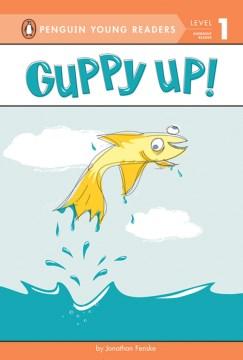 Guppy up! - Jonathan Fenske