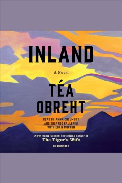 Inland : a novel - Téa Obreht