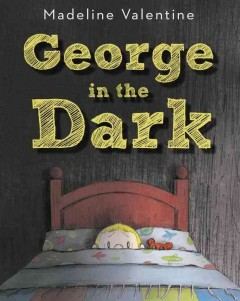 George in the dark - Madeline Valentine
