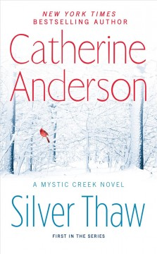 Silver Thaw : A Mystic Creek Novel - Catherine Anderson