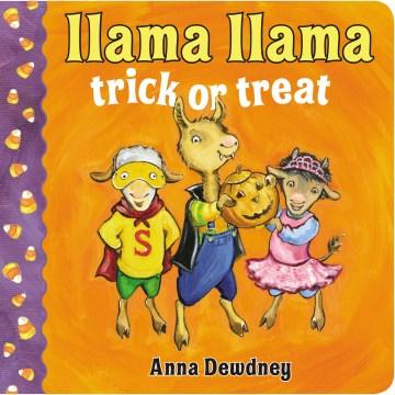 Llama llama trick or treat - Anna Dewdney