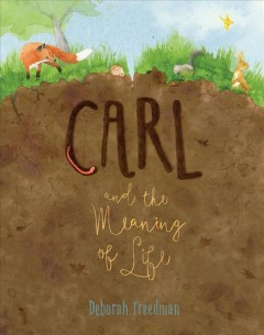 Carl and the meaning of life - Deborah1960-artist.author Freedman