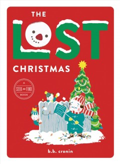 The lost Christmas : a seek and find book - B. B Cronin