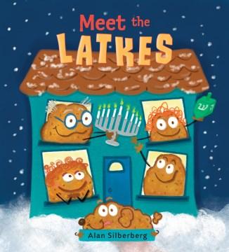 Meet the Latkes - Alan Silberberg