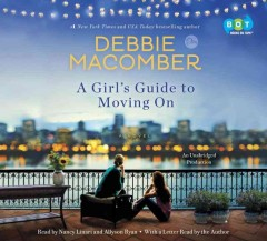 A girl's guide to moving on : a novel - Debbie Macomber