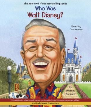 Who was Walt Disney? - Whitney Stewart