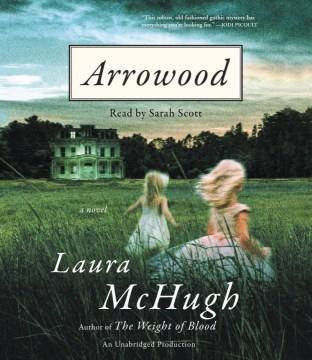 Arrowood - Laura McHugh