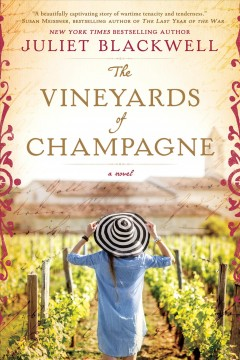 The vineyards of champagne - Juliet Blackwell