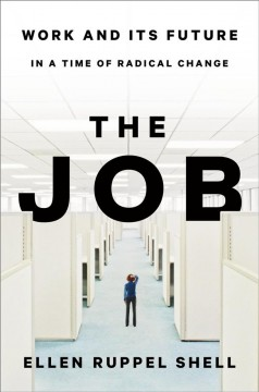 Job : Work and Its Future in a Time of Radical Change - Ellen Ruppel Shell