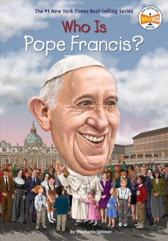 Who Is Pope Francis? - Stephanie; Putra Spinner