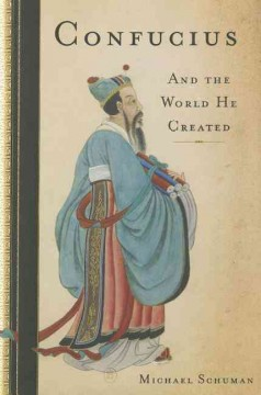 Confucius : And the World He Created - Michael Schuman