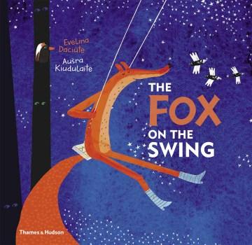 The fox on the swing - Evelina Daciute