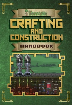 Terraria : crafting and construction handbook - Daniel Roy
