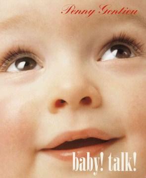 Baby! Talk! - Penny Gentieu