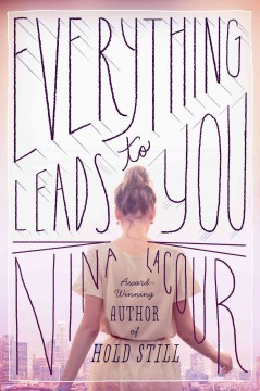 Everything leads to you (Ages 14+) - Nina LaCour