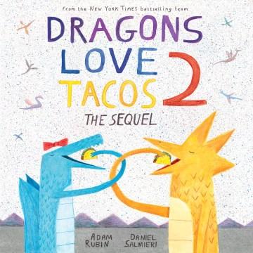 Dragons love tacos 2 : the sequel - Adam Rubin