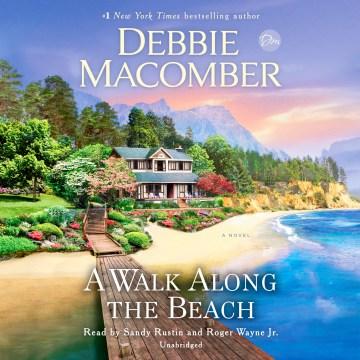 A walk along the beach : a novel - Debbie Macomber