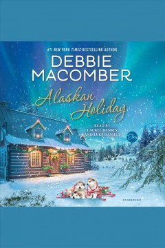 Alaskan holiday : a novel - Debbie Macomber