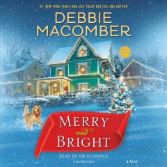 Merry and bright : a novel - Debbie Macomber