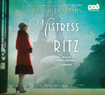 Mistress of the Ritz : a novel - Melanie Benjamin