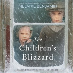 The children's blizzard : a novel - Melanie Benjamin