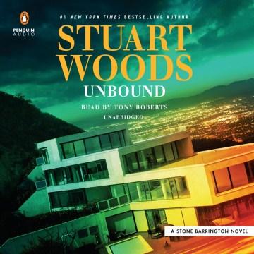 Unbound : a Stone Barrington novel - Stuart Woods