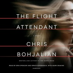 The flight attendant : a novel - Chris Bohjalian