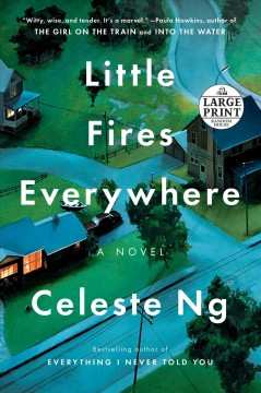 Little fires everywhere : a novel - Celeste Ng