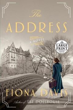 The address : a novel - Fiona Davis
