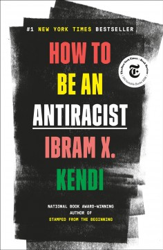 How to Be an Antiracist - Ibram X Kendi