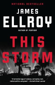This storm : a novel - James Ellroy