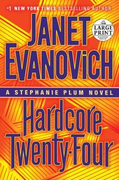 Hardcore Twenty-four - Janet Evanovich
