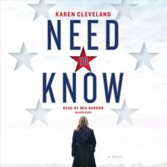 Need to know : a novel - Karen Cleveland