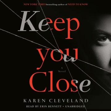Keep you close : a novel - Karen Cleveland