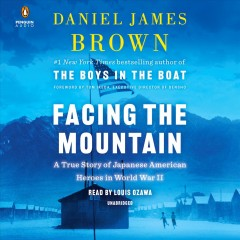 Facing the mountain : a true story of Japanese American heroes in World War II - Daniel James Brown