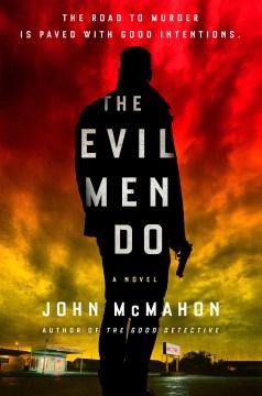The evil men do - John McMahon