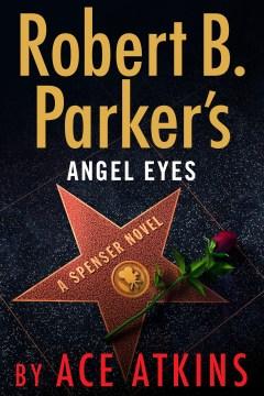 Robert B. Parker's Angel Eyes - Ace Atkins