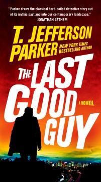 The last good guy - T. Jefferson Parker
