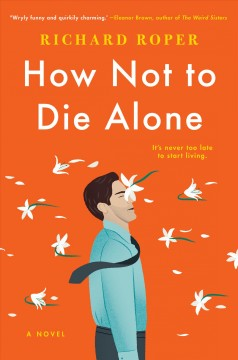 How not to die alone - Richard Roper