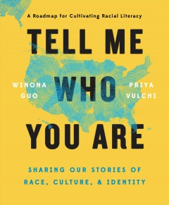 Tell Me Who You Are : Sharing Our Stories of Race, Culture, & Identity - Winona; Vulchi Guo