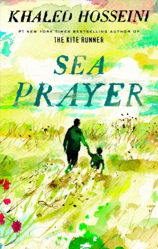 Sea Prayer : - Khaled Hosseini