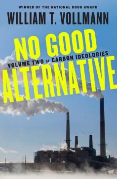 No Good Alternative - William T Vollmann