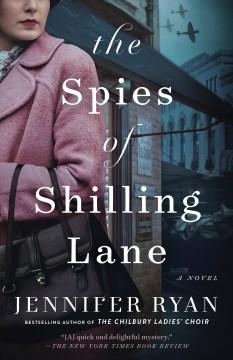 The spies of Shilling Lane : a novel - Jenniferauthor.(Jennifer L.) Ryan