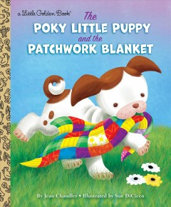 The poky little puppy and the patchwork blanket - Jean Chandler