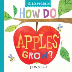 How do apples grow? - Jillauthor.(Jill McDonald-Gomez) McDonald