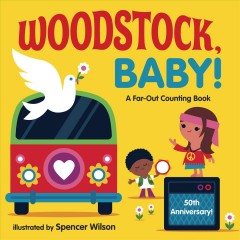 Woodstock, baby! : a far-out counting book