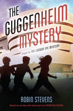 The Guggenheim mystery - Robin Stevens