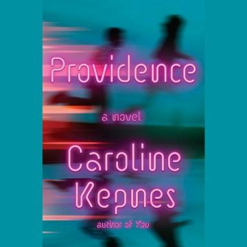 Providence : a novel - Caroline Kepnes