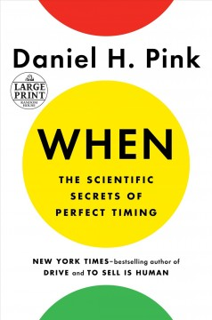 When : The Scientific Secrets of Perfect Timing - Daniel H Pink